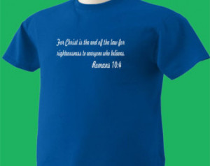 ... 10:4 T-Shirt Christ Is End Of The Law Christian Jesus Scripture Bible