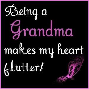 Being a grandma makes my heart flutter!