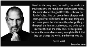 Steve Jobs Quotes The Crazy Ones Quote-here-s-to-the-crazy-ones