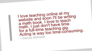 Writing Quote by Danica McKellar