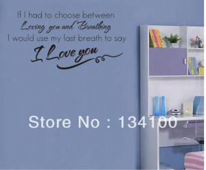English-quote-If-i-had-to-choose-loving-you-and-breathe--easily ...