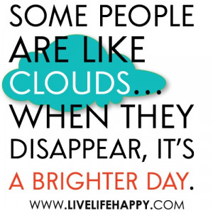"""Savvy Quote: """"Some People Are Like Clouds…"""