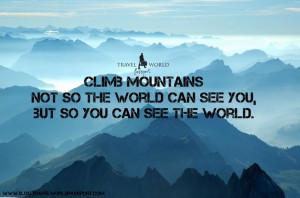 Climb Mountain Quote Climb Mountain Quote