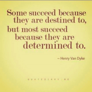 Determination is a must!