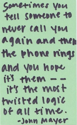 Twisted logic #JohnMayer