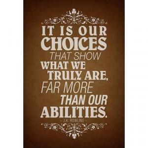 13x19) Our Choices JK Rowling Quote Poster
