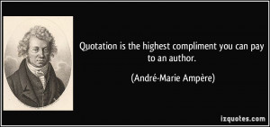 ... highest compliment you can pay to an author. - André-Marie Ampère