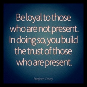 Inspirational Quotes, StevenCovey, quote, loyalty