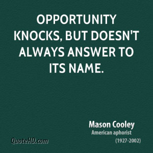 Opportunity knocks, but doesn't always answer to its name.
