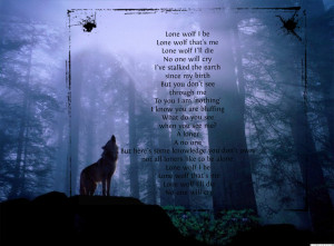 Wolf Quotes About Strength Lone wolf i be