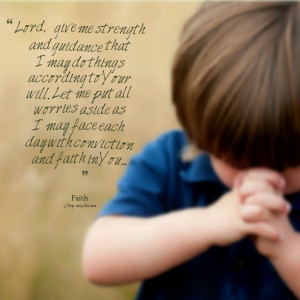 Quotes Picture: lord, give me strength and guidance that i may do ...