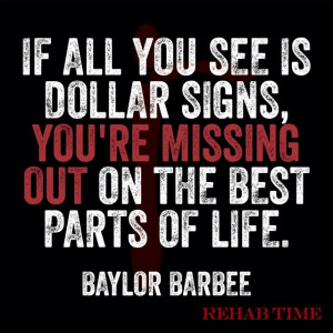 ... , you're missing out on the best parts of life- Baylor Barbee #quote