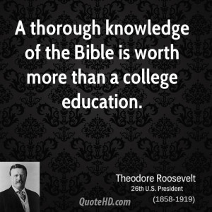 thorough knowledge of the Bible is worth more than a college ...