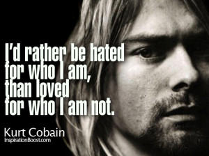 rather be hated for who i am, than loved for who i am not
