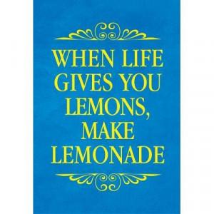 When Life Gives You Lemons Make Lemonade Art Poster Print – 13×19