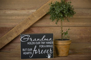 Grandmas hold our tiny hands for a little while, but our hearts ...