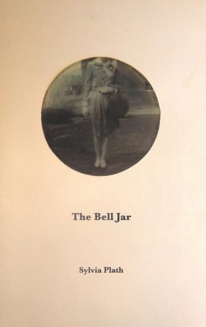 The Bell Jar By Sylvia Plath. by bernadine