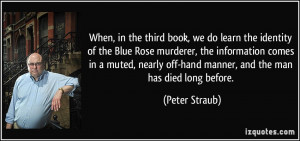 When, in the third book, we do learn the identity of the Blue Rose ...