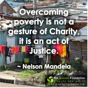 Nelson Mandela quote. Overcoming poverty is an act of justice