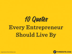 10 quotes every entrepreneur should live by