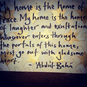 My home is the home of peace. My home is the home of joy and delight ...