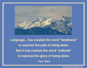 "Language… has created the word ""loneliness"""