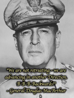 ... 2012 02 21 14 18 57 general macarthur war funny quote lol battle