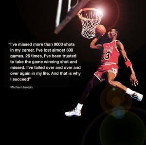 Great Michael Jordan quote I have this quote in my office. Love it!