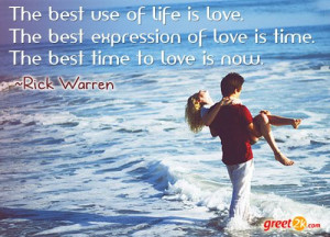 ... of love is time. The best time to love is now. - Rick Warren