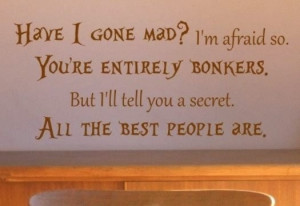 File Name : Have-i-gone-mad-i-m-afraid-so-youre-entirely-bonkers.jpg ...