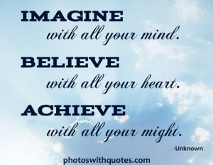 believe quote view larger imagine with all your mind believe with all ...