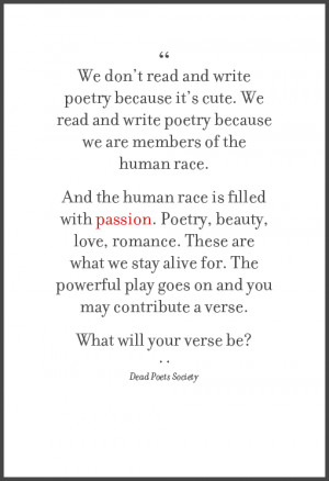 We don't read and write poetry because it's cute.We read and write ...