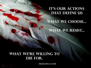 Its our actions that define us. What we choose. What we resist. What ...