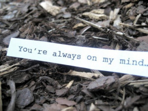You're always on my mind..