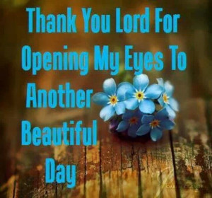 Thank you Lord for another beautiful day