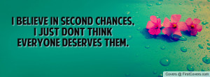 believe in second chances , Pictures , i just dont think everyone ...
