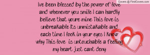 ve been blessed by the power of love and whenever you smile I can ...
