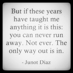 ... Quotes, Inspiration Style, Pain Love Quotes, Junot Diaz Quotes