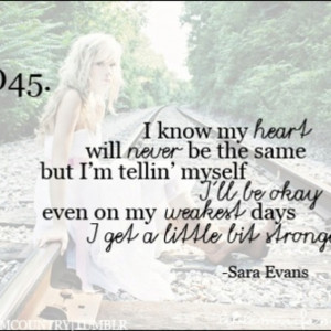 ... ll be ok even on my weakest days...I get a little bit stronger