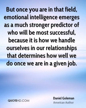 daniel-goleman-daniel-goleman-but-once-you-are-in-that-field-emotional ...