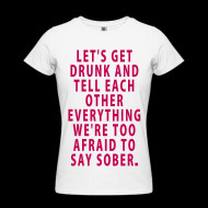... Shirt by American Apparel ~ Let's Get Drunk - Quote Ladys T-Shirt