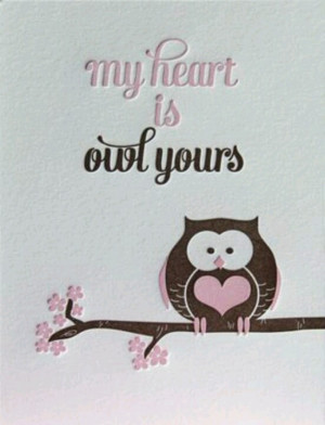 My heart is owl yours.... #LoveQuotesOwls Fun