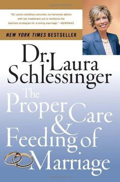 The Proper Care & Feeding of Marriage by Dr. Laura Schlessinger, http ...