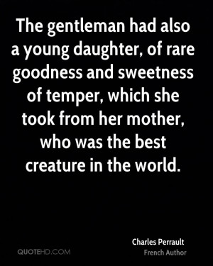 The gentleman had also a young daughter, of rare goodness and ...