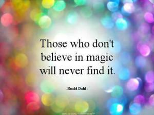 believe in magic.