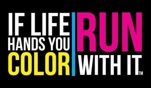 Color Run-- Great Motto to Have!