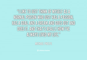 quote-Michael-Phelps-i-like-to-just-think-of-myself-102237.png