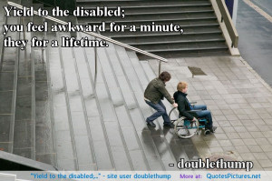 "Yield to the disabled;…"" – site user doublethump"