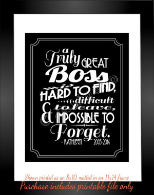 Great Boss is hard to find, difficult to leave Quote Saying ...