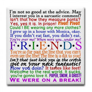 Party Quotes With Friends Friends tv quotes tile coaster